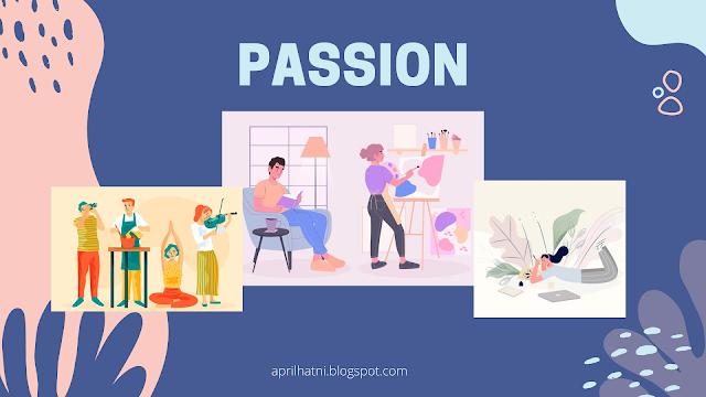apa sih passion itu?