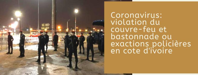 Coronavirus: violation du couvre-feu et bastonnade ou exactions policières en cote d'ivoire