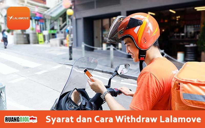 Syarat dan Cara Withdraw Lalamove Driver Terbaru