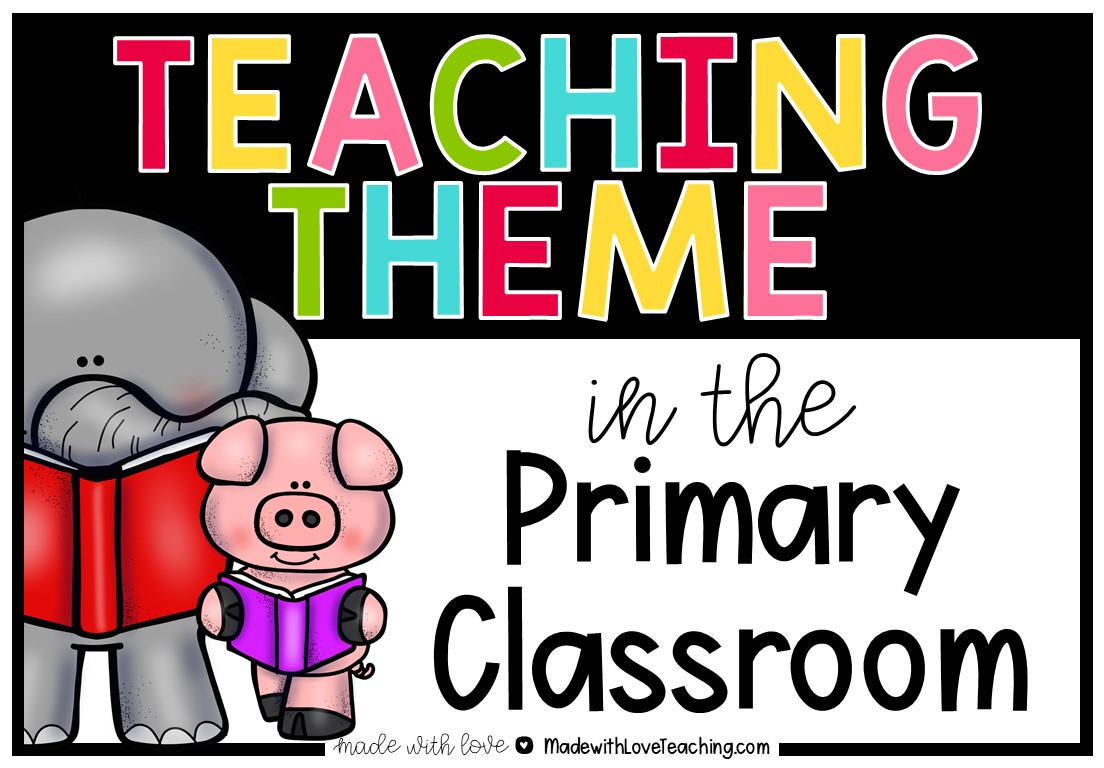 Made With Love Teaching Theme With Elephant And Piggie Books