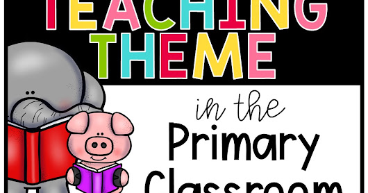 Teaching Theme with Elephant and Piggie Books