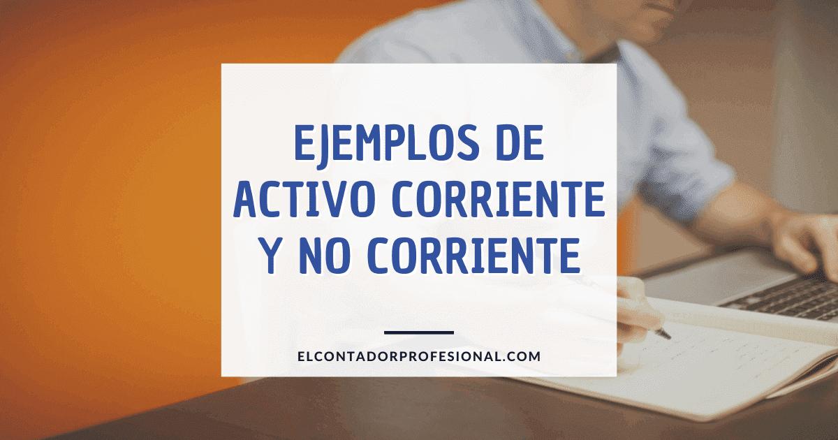 activo corriente y no corriente ejemplos