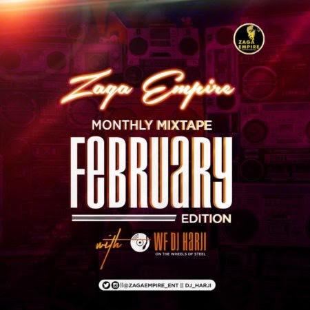 WF DJ Harji X ZagaEmpire – ZagaEmpire Monthly Mixtape (February Edition 2020)