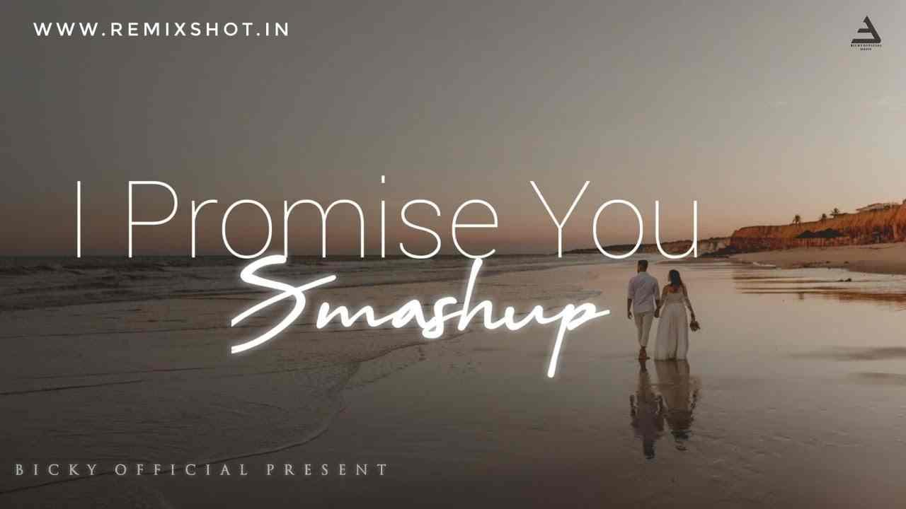 I Promise You Smashup Remix DJ BICKY OFFICIAL