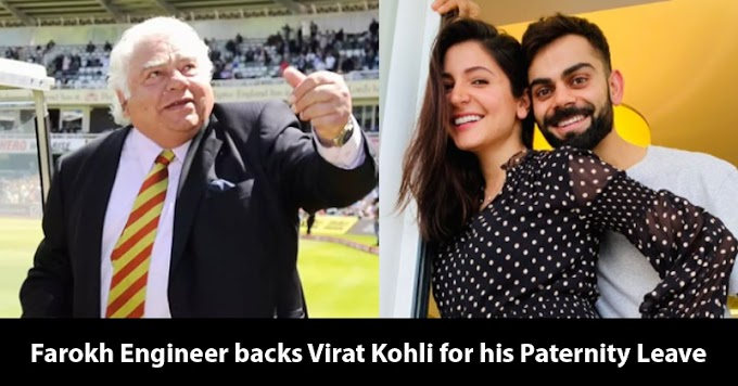 """Farokh Engineer Backs Kohli  says""""Virat Has Made A Personal Choice & It's Not Too Much To Ask For..."""