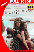 Las Hijas de Abril (2017) Latino Full HD BDRIP 1080P - 2017