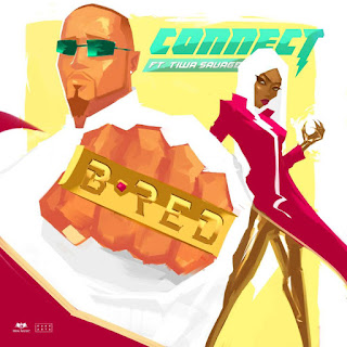 Audio | Video: B-Red ft Tiwa Savage - Connect