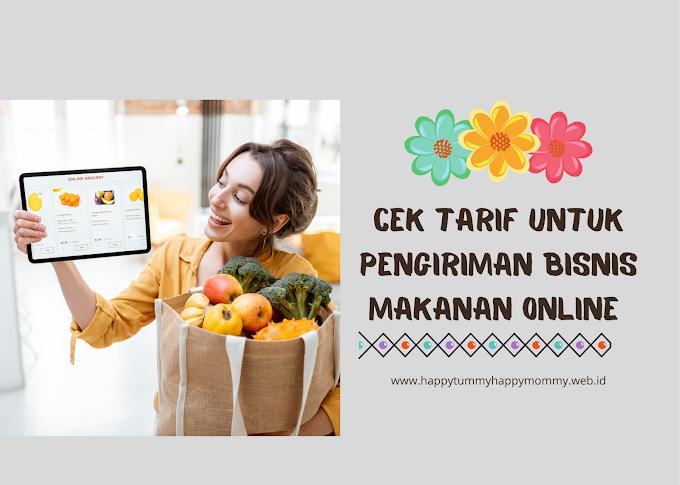 Cek Tarif Untuk Pengiriman Bisnis Makanan Online
