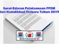 Surat Edaran Pelaksanaan PPDB dari Kemdikbud Terbaru Tahun 2019