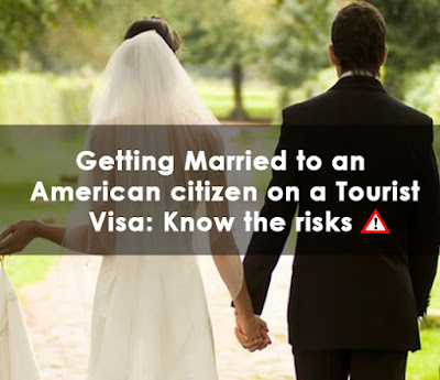 Getting Married to an American citizen on a Tourist Visa: Know the risks