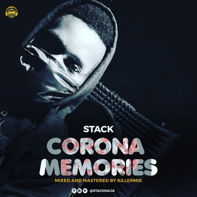 "Eastern Hills Records Presents; Stack – ""Corona Memories"" #Arewapublisize"