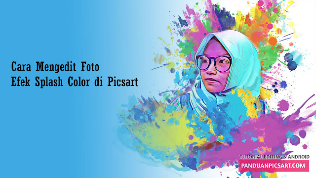 Picsart Tutorial Edit Foto Efek Splash Color di Android