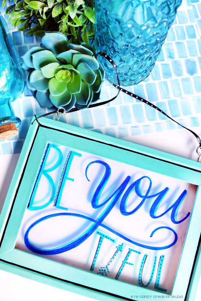 hand lettering, be YOU, hand lettered framed art DIY, how to make hand lettered art