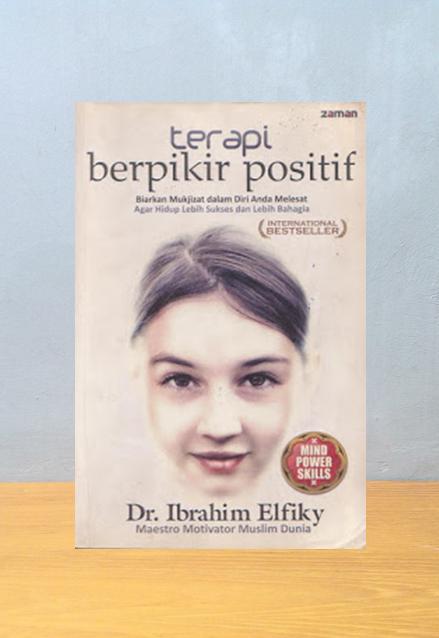 TERAPI BERPIKIR POSITIF, Dr. Ibrahim Elfiky