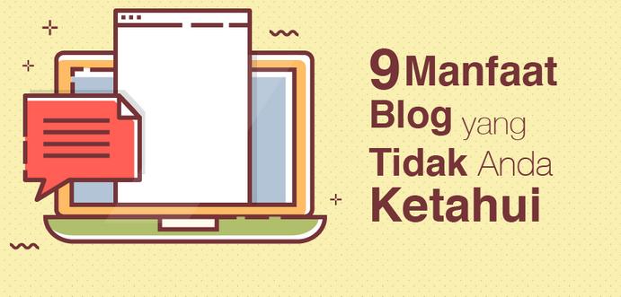 9 Manfaat Blog yang Wajib Anda Ketahui