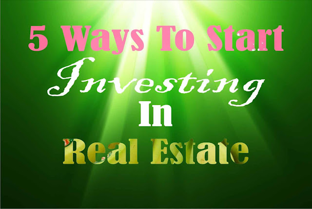 5 Steps To Start Investing In Real Estate