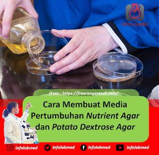 Cara Membuat Media Pertumbuhan Nutrient Agar dan Potato Dextrose Agar
