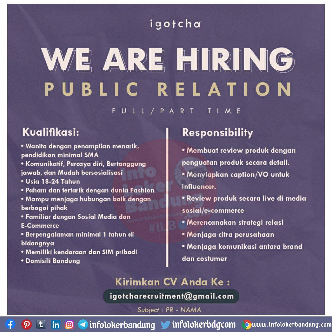 Lowongan Kerja Full & Part Time Public Relation Igotcha Bandung Oktober 2020