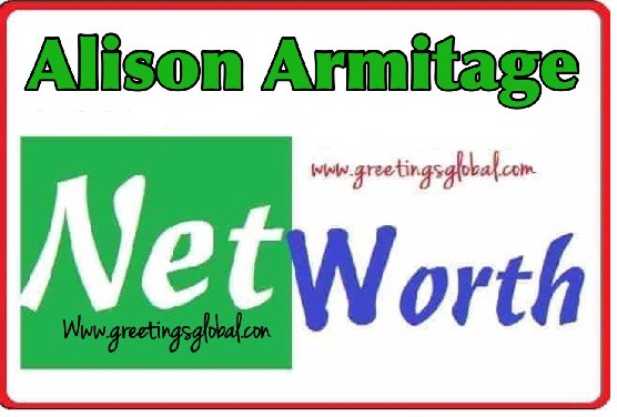 Alison Armitage net worth 2020, 2019, 2018