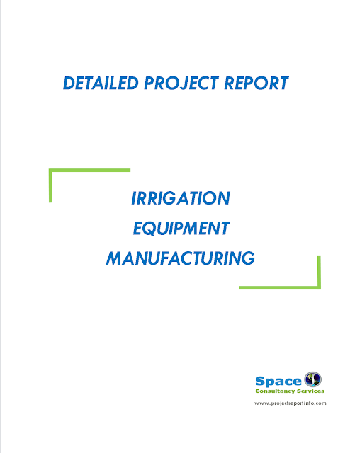 Project Report on Irrigation Equipment Manufacturing