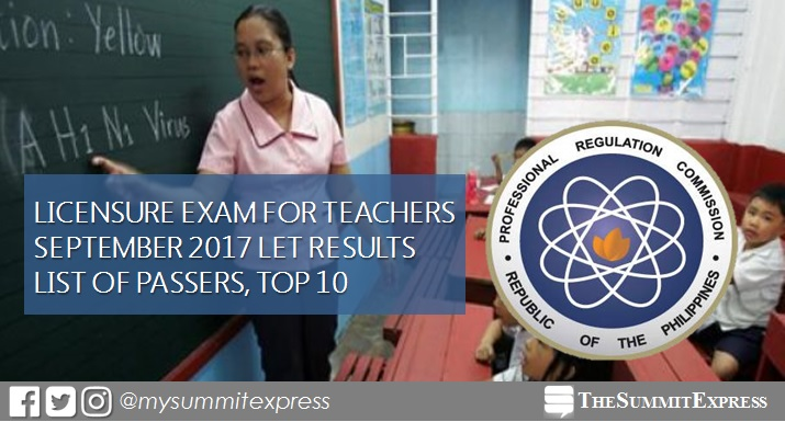 FULL RESULTS: September 2017 LET teachers board exam passers list, top 10