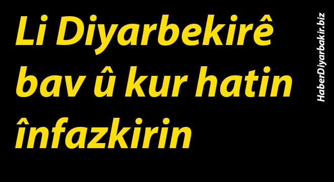 Li Diyarbekirê bav û kur hatin înfazkirin