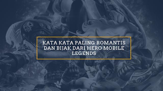 27+ Kata Kata Paling Romantis dan Bijak dari Hero Mobile Legends