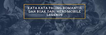 Kata Kata Paling Romantis dan Bijak dari Hero Mobile Legends