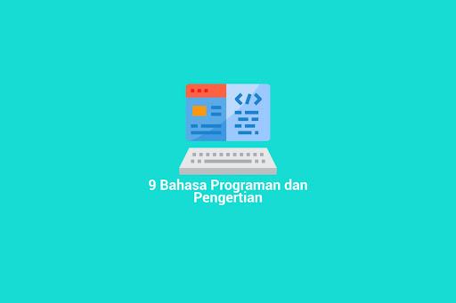 9 Jenis Bahasa Pemrograman dan Fungsinya