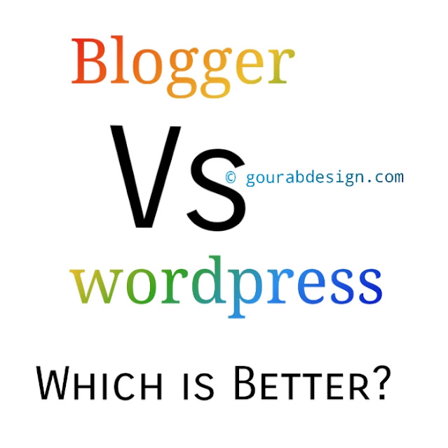 Blogger Vs Wordpress - Which Platform Is Better And Why?