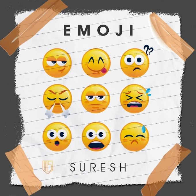 [Music] Emoji by Suresh