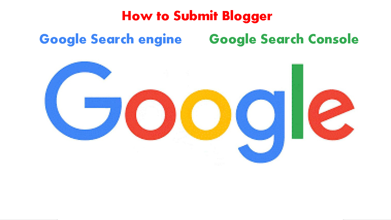 How to Submit Blogger site into Google Search engine  Submission blogger in Google Search Console