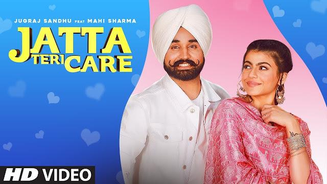 Jatta Teri Care Lyrics - Jugraj Sandhu