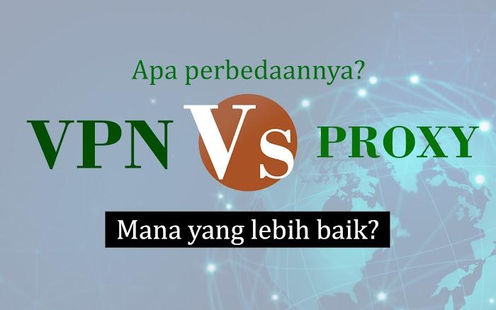 Mengenal VPN & PROXY, Apa Perbedaannya, dan Mana yang Lebih Baik?