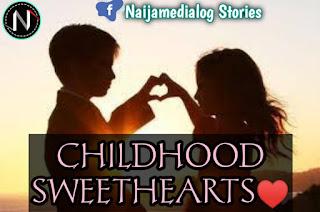 Story: Childhood Sweethearts - Naijamedialog Stories