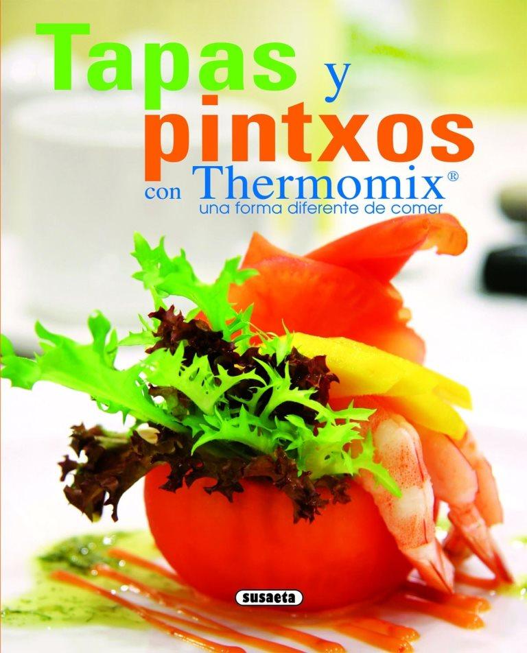 Tapas y pintxos con Thermomix: Una forma diferente de comer