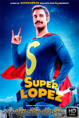 Superlopez [1080p] [Castellano] [MEGA]