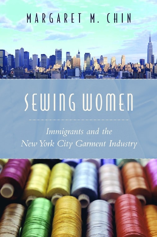 Sewing Women: Immigrants and the New York City Garment Industry