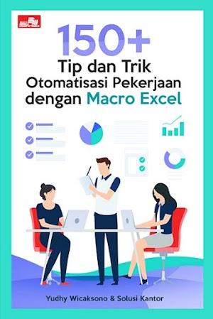 150+ Tip dan Trik Otomatisasi Pekerjaan dengan Macro Excel