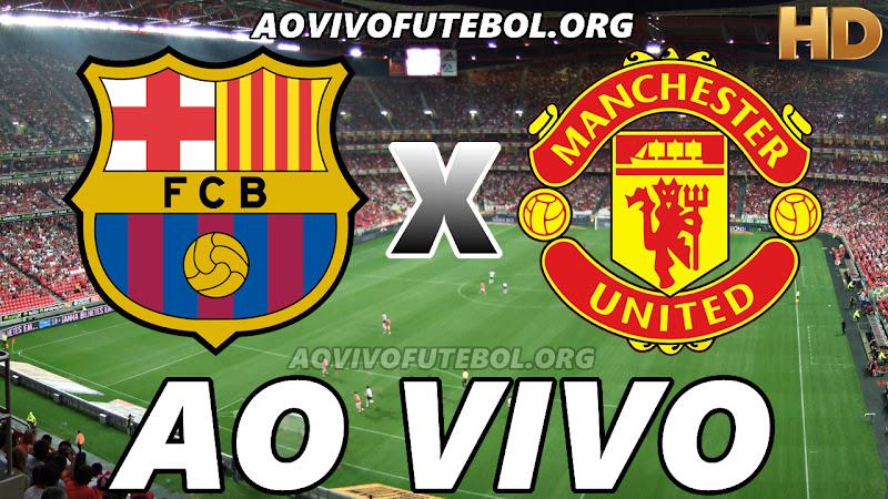 Barcelona x Manchester United Ao Vivo na TV HD