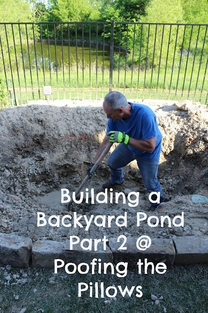Building a backyard pond part 2 poofing the pillows for Building a coy pond