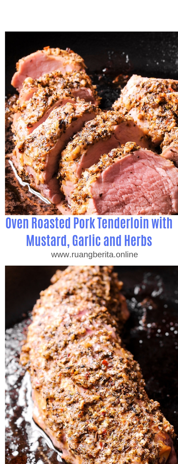 Oven Roasted Pork Tenderloin with Mustard, Garlic and Herbs