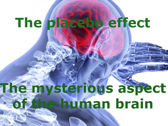 The mysterious aspect of the human brain. The placebo effect