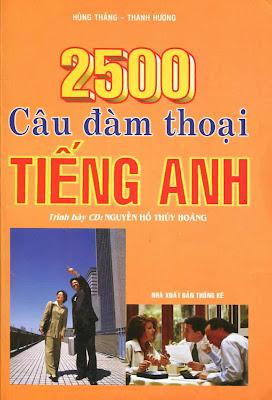 [EBOOK] 2500 CÂU ĐÀM THOẠI TIẾNG ANH, HÙNG THẮNG VÀ THANH HƯƠNG, NXB THỐNG KÊ