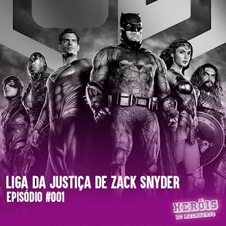 Heróis do Megaverso #001   Liga da Justiça de Zack Snyder