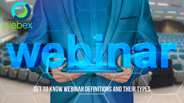 Get to Know Webinar Definitions and Their Types