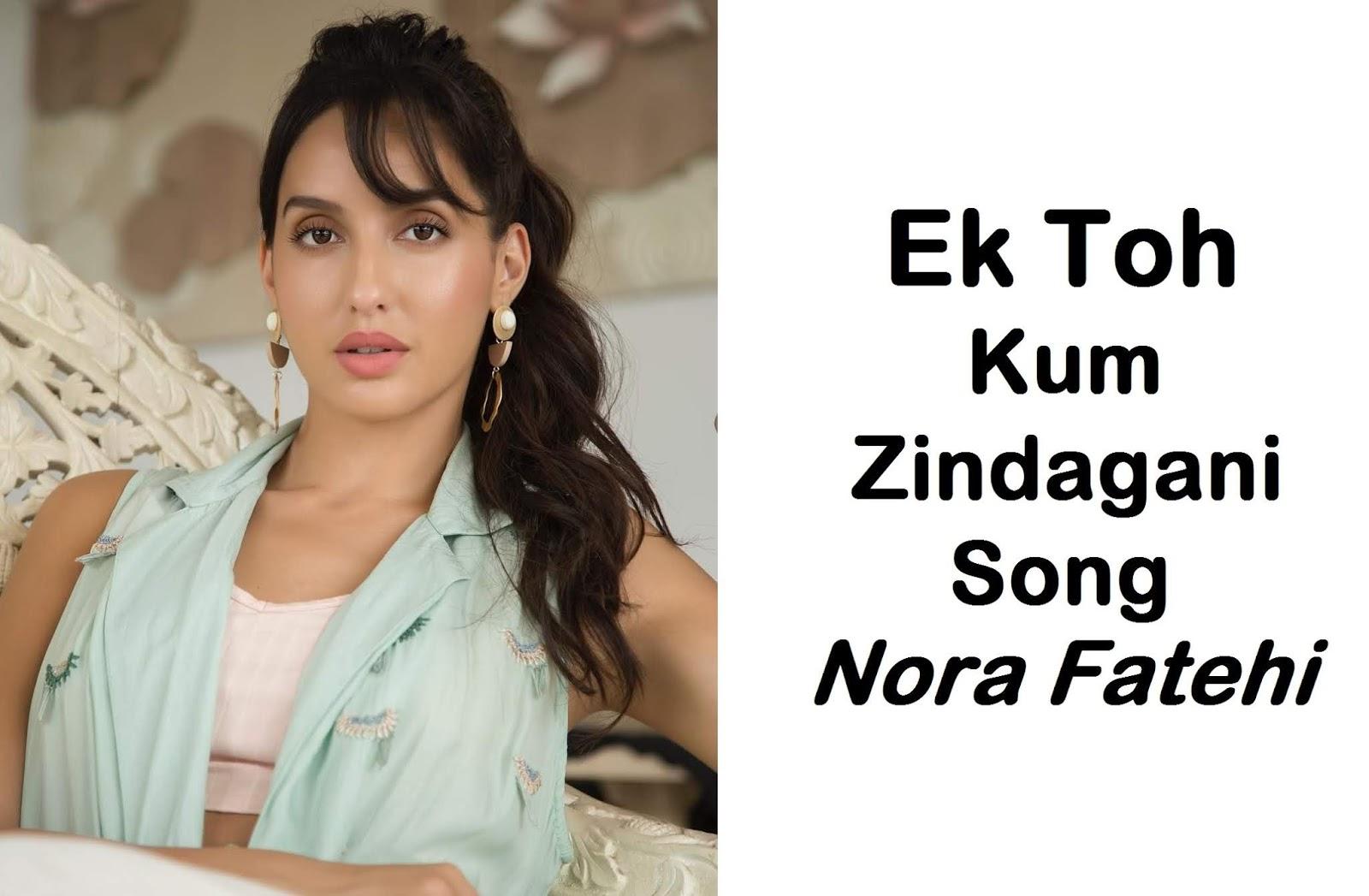 Ek Toh Kum Zindagani Song Nora Fatehi Neha Kakkar Marjaavaan Dream Vs Bollywood