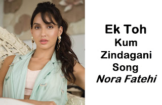 new party anthem,Nora Fatehi,Ek Toh Kum Zindagani Song,Upcoming  Movie Marjaavaan songs,new Item Song nora fatehi,Neha Kakkar,Ek Toh Kum Zindagani Neha kakkar Song,Nora का Item song,mp3 download