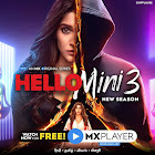 Hello Mini 3 webseries  & More