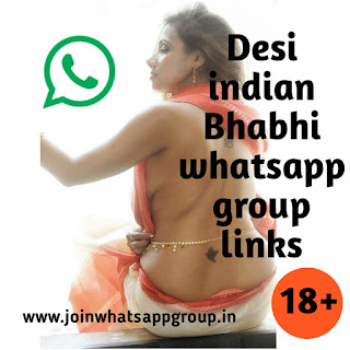 Desi Bhabhi whatsapp group links | Desi Bhabi whatsapp group link